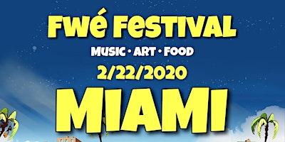 Fwe Festival 2020 | Miami Edition (Music, Art & Food)