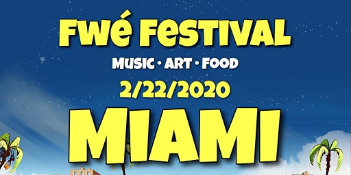 Fwe Festival 2020   Miami Edition (Music, Art & Food)