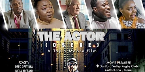 London  Premier of THE ACTOR (Osere)  by Dapo Opayinka  on  Sat/7/March