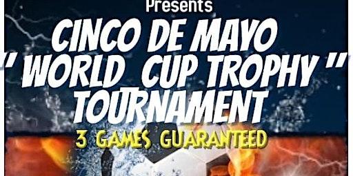 Cinco de Mayo (Street Soccer 5v5)Festival
