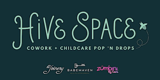 Cowork + Childcare Pop 'n Drops with Hive Space