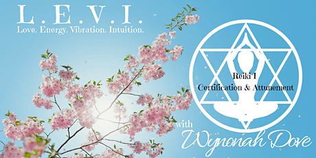 Reiki I Certification & Attunement March 2020 tickets