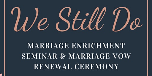 Marriage Enrichment Seminar & Marriage Vow Renewal