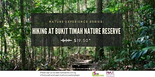 29 MAR: (50%) NATURE EXPERIENCE SERIES:HIKING AT BUKIT TIMAH NATURE RESERVE