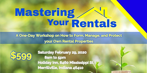 A Workshop on How to Form, Manage, and Protect your Own Rental Properties