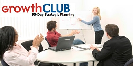 GrowthCLUB - 90 Day Business Action Plan Workshop tickets
