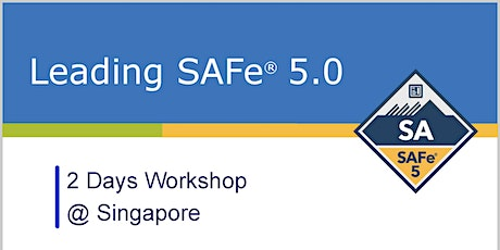 Leading SAFe® 5.0 (Scaled Agile Framework) with SAFe® Agilist (SA) Certification - Singapore tickets