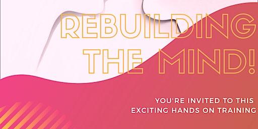 Rebuilding The Mind Workshop