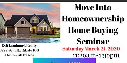 """""""Move Into Homeownership Home Buying Seminar"""""""