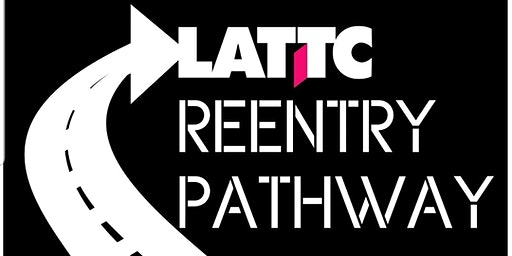 LATTC 2nd ANNUAL NATIONAL REENTRY WEEK SYMPOSIUM