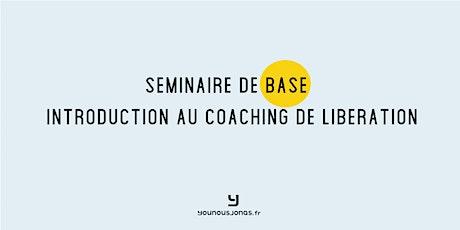 Séminaire de Base : Introduction au coaching de libération billets