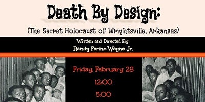 Death By Design: The Secret Holocaust in Wrightsville, Arkansas