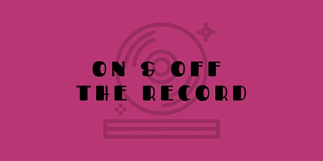 On & Off The Record: Valentine's Day Edition tickets