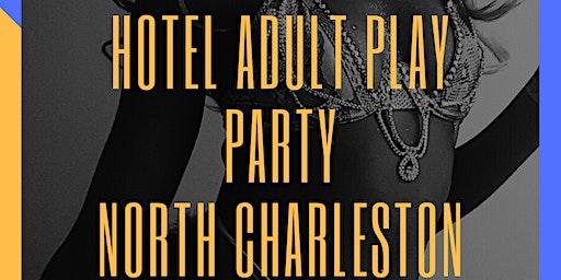 Sexy Adult Hotel Meet-Up North Charleston 21+