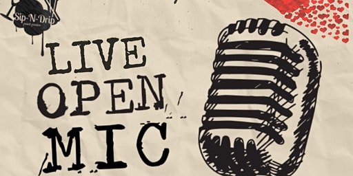 Open Mic Night by Sip N Drip