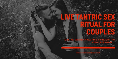 Exclusive LIVE tantric sex ritual for couples tickets
