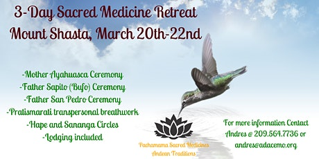 3 Day Sacred Medicine Celebration Retreat (Ayahuasca, San Pedro, Sapito) tickets