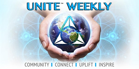 UNITE WEEKLY COMMUNITY GATHERINGS ~ CONNECT, UPLIFT, INSPIRE tickets