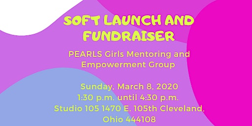 PEARLS Girls Mentoring and Empowerment Group Launch and Fundraiser