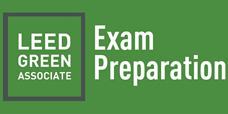 Online LEED Green Associate Exam Prep Course - QR 350! tickets