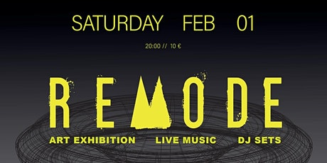Remode | art exhibition - live music - dj sets Tickets