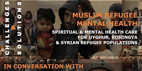 Muslim Refugee Mental Health: Challenges & Solutions tickets