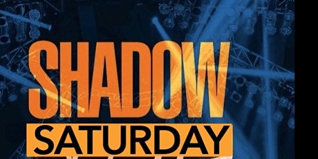 SHADOW SATURDAY NIGHT FEBRUARY 29,2020 tickets