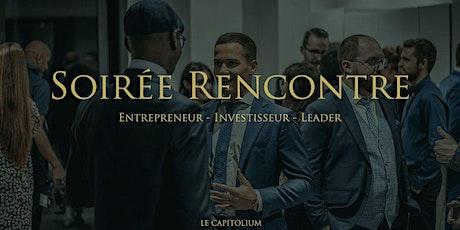 Soirée Rencontre - pour Entrepreneur, Investisseur, Leader billets