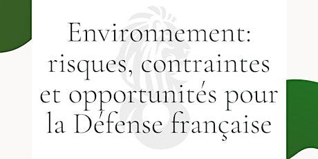 Environnement: risques, contraintes et opportunités pour la Défense tickets