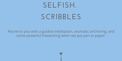 SELFISH+Scribbles%3A+Aromatic+Journaling+with+E