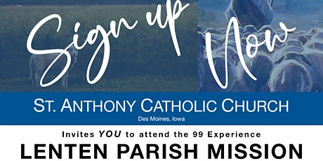 Lenten Parish Mission, the 99 Experience tickets