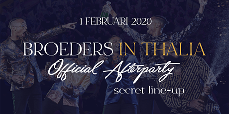 Broeders in Thalia | Official Afterparty 1-2 tickets