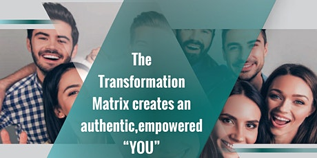 """The Transformation Matrix - Creates an empowered, authentic """"YOU"""" tickets"""