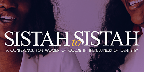 Sistah to Sistah: A New Level in Dentistry tickets