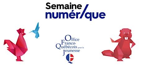 Réunion d'information - Semaine Numérique Québec billets