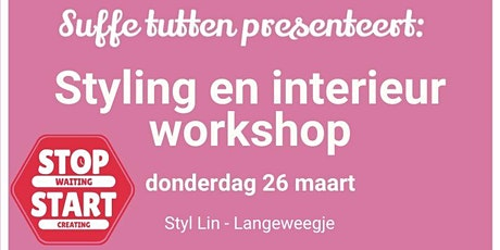 Styling en interieur workshop tickets