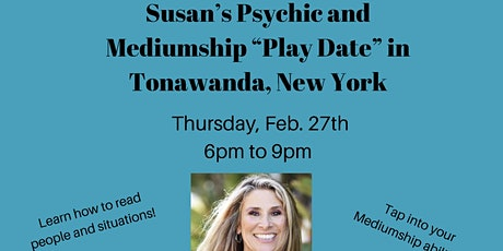 "Susan's Psychic and Mediumship ""Play Date"" in Tonawanda, New York tickets"