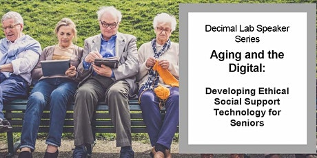 Aging and the Digital: Developing Ethical Social Support Tech for Seniors tickets