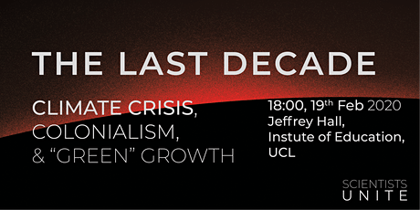 """The Last Decade: Climate Crisis, Colonialism & """"Green"""" Growth tickets"""