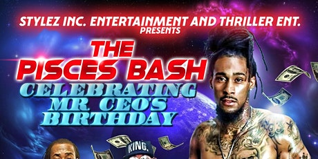 The Pisces Bash: Celebrating the Birthday of Mr. CEO tickets