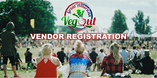 Great American Veg Out - Vendor Registration May 16, 2020 Hagerstown, MD