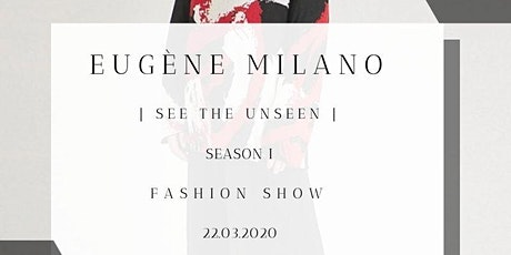 "EUGÈNE  MILANO FASHION SHOW ""SEE THE UNSEEN"" (Season I) tickets"