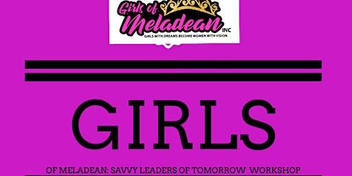 Girls of Meladean presents:Savvy Leaders of Tomorrow