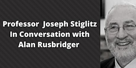 Prof Joseph Stiglitz In Conversation with Alan Rusbridger tickets