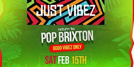 JUST VIBEZ return to POP BRIXTON tickets