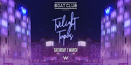 Boat Club Twilight Tapas @ W London tickets