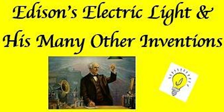 Thomas Edison - The Electric Light & His Many Other Inventions tickets