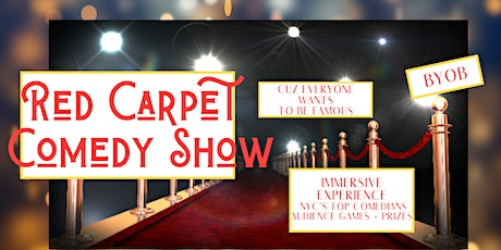 RED CARPET COMEDY SHOW (Immersive Experience & BYOB) tickets