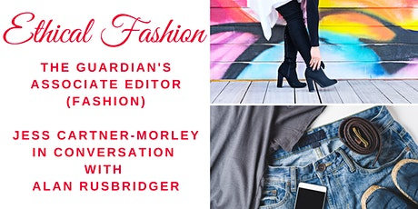 Ethical Fashion - Jess Cartner-Morley In Conversation with Alan Rusbridger tickets