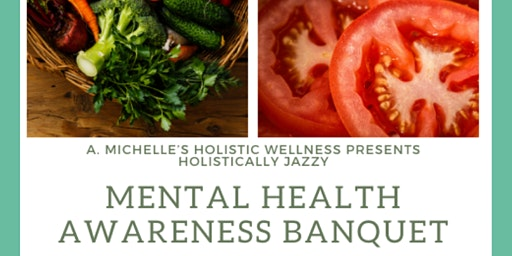 Holistically Jazzy Mental Health awareness banquet